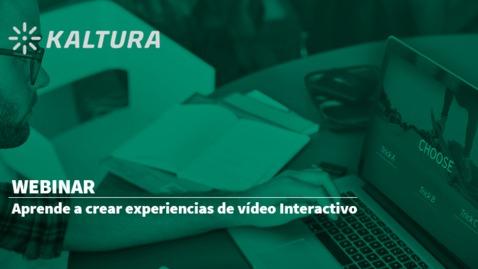 Miniatura para la entrada Webinar: Aprende a crear experiencias de vídeo interactivo
