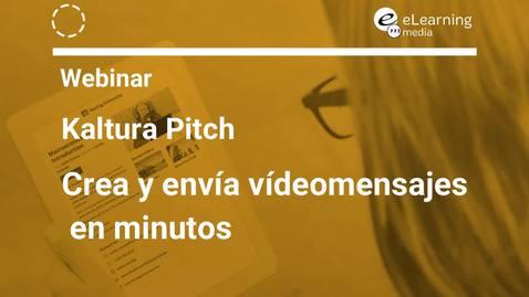 Miniatura para la entrada Webinar Kaltura Pitch: Crea y envía videomensajes en minutos
