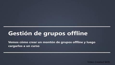 Miniatura para la entrada Gestión de grupos offline