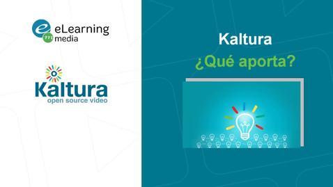 ¿Qué aporta Kaltura?