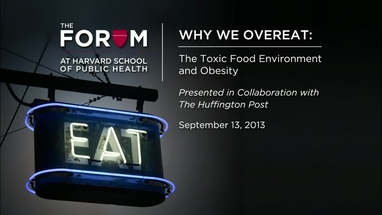 Little Things Matter Exposes Big Threat To Childrens Huffpost >> Why We Overeat The Forum At Harvard T H Chan School Of
