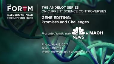 Gene Editing | The Forum at Harvard T  H  Chan School of Public Health
