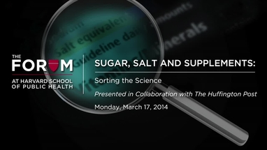Sugar, Salt and Supplements | The Forum at Harvard T  H