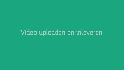 Thumbnail for entry Video uploaden en inleveren : Upload and submit your video