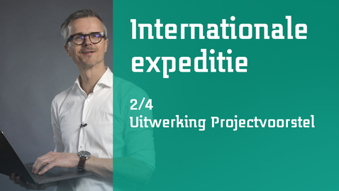 Thumbnail for entry 2/4 Internationale expeditie : uitwerking van het projectvoorstel