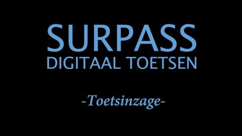 Thumbnail for entry Surpass - Digitaal toetsen - Toetsinzage