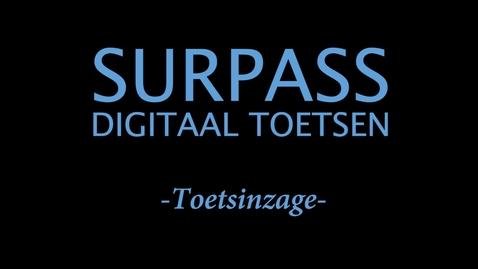 Thumbnail for entry Surpass - Digitaal toetsen - Toetsinzage