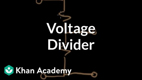 Thumbnail for entry Voltage divider | Circuit analysis | Electrical engineering | Khan Academy
