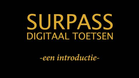 Thumbnail for entry Surpass - Digitaal Toetsen - Een introductie
