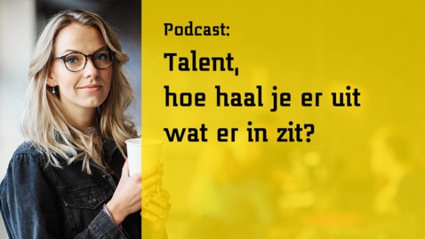 Thumbnail for entry Talent, hoe haal je er uit wat er in zit?