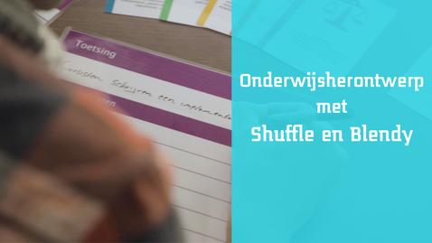 Thumbnail for entry Onderwijsherontwerp met Shuffle en Blendy