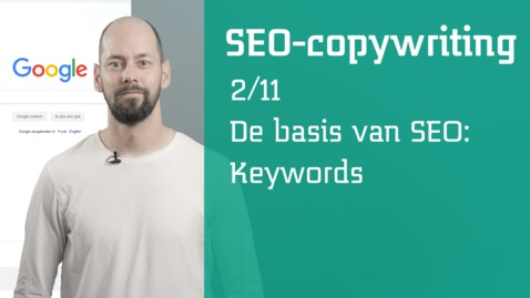 Thumbnail for entry 2/11  SEO- copywriting : de basis van SEO: keywords