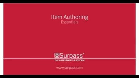 Thumbnail for entry Surpass - Item Authoring Essentials