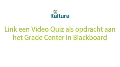 Thumbnail for entry Link een Video Quiz als opdracht aan het Grade Center in Blackboard
