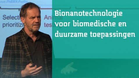 Thumbnail for entry Albert van den Berg: Bionanotechnologie voor biomedische en duurzame toepassingen