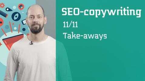 Thumbnail for entry 11/11 SEO-copywriting :  Take-aways