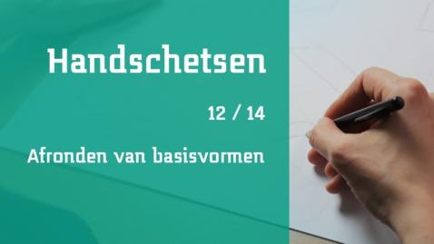 Thumbnail for entry 12/14 Handschetsen : afronden van basisvormen