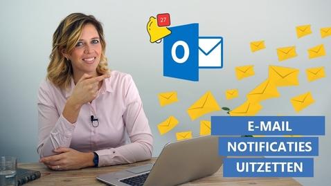 Thumbnail for entry Outlook - Notificaties uitzetten e-mails