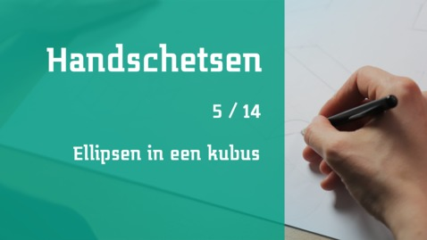 Thumbnail for entry 5/14 Handschetsen : ellipsen in een kubus