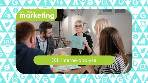 Thumbnail for entry Digitale Marketing 03: interne analyse