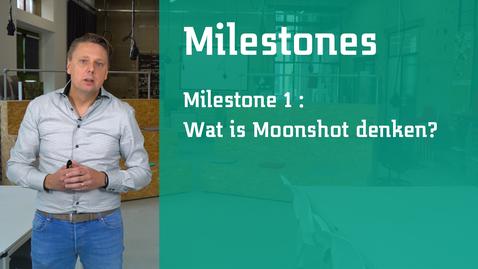 Thumbnail for entry Milestone 1 deel 2: Wat is Moonshot denken?