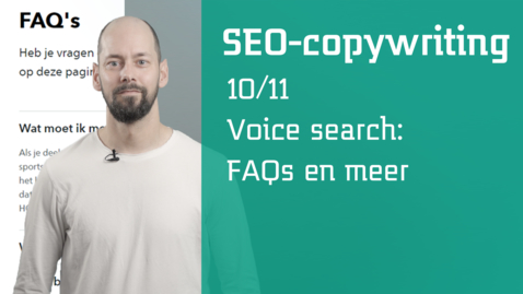 Thumbnail for entry 10/11 SEO-copywriting : voice search: FAQs en meer