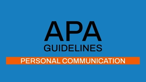 Thumbnail for entry 7/7 APA guidelines 7th edition: Personal communication