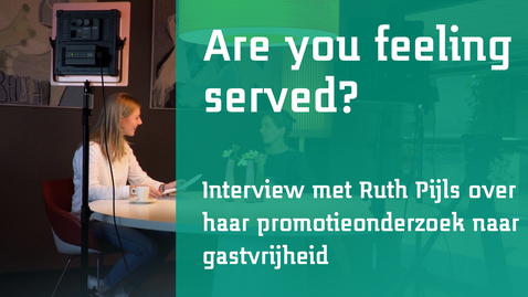 Thumbnail for entry Are You feeling served? Een interview met Ruth Pijls over Gastvrijheid