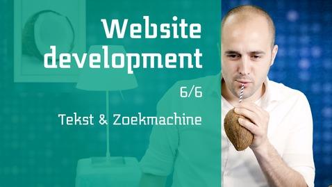 Thumbnail for entry 6/6 Website development : Tekst & Zoekmachine