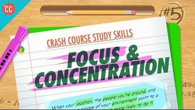 Thumbnail for entry Focus & Concentration: Crash Course Study Skills #5