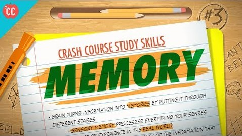Thumbnail for entry Memory: Crash Course Study Skills #3