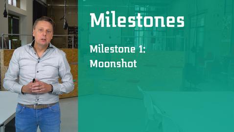 Thumbnail for entry Milestone 1 deel 1: Moonshot