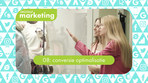 Thumbnail for entry Digitale Marketing 08: conversie optimalisatie