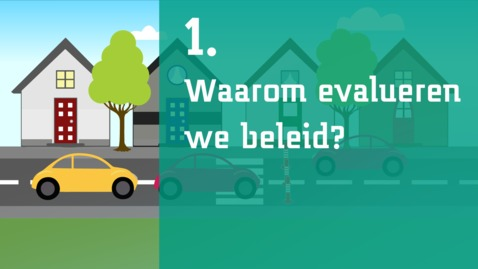 Thumbnail for entry 1/7 - Waarom evalueren we beleid?
