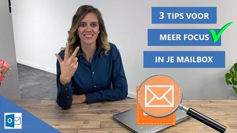 Thumbnail for entry Outlook - 3 Instellingen voor meer focus in je Inbox