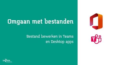 Thumbnail for entry Bestand bewerken in Teams en Desktop apps