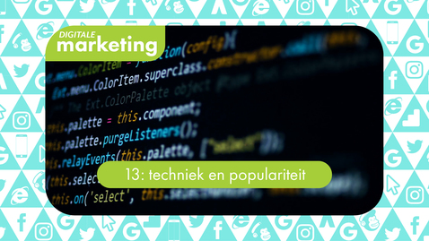 Thumbnail for entry Digitale Marketing 13: techniek en populariteit