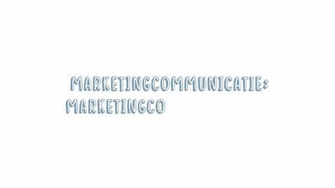 Thumbnail for entry Marketingcommunicatie 11: Marketingcommunicatiestrategie