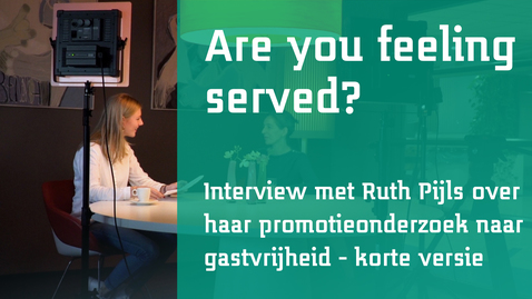 Thumbnail for entry Are You feeling served? Een interview met Ruth Pijls over Gastvrijheid - Korte Versie