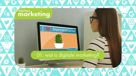 Thumbnail for entry Digitale Marketing  01:  wat is digitale marketing?