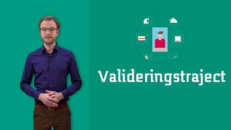 Thumbnail for entry Hoe gaat een valideringstraject in z'n werk?