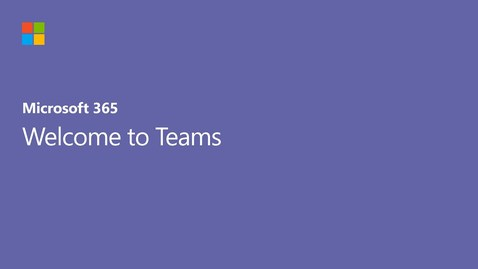 Thumbnail for entry Welcome to Microsoft Teams