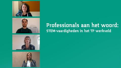 Thumbnail for entry Professionals aan het woord: STEM-vaardigheden in het TP werkveld