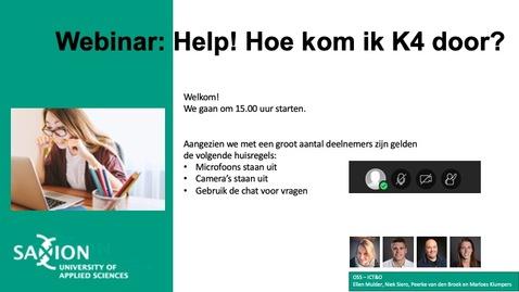 Thumbnail for entry ICT&O Webinar: Help! Hoe kom ik K4 door?