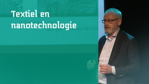 Thumbnail for entry Ger Brinks: Textiel en nanotechnologie