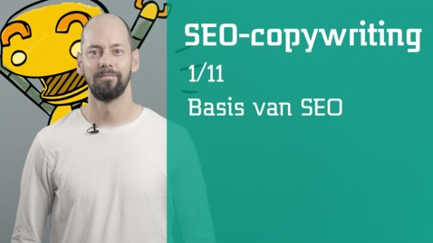 Thumbnail for entry 1/11 SEO-copywriting : basis van SEO