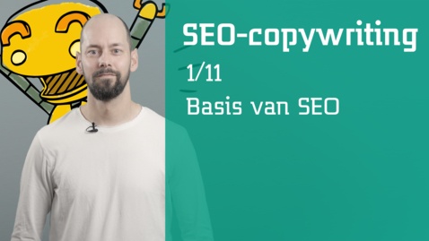 Thumbnail for entry 1/11 SEO-copywriting : basis van SEO