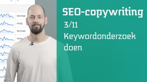 Thumbnail for entry 3/11 SEO-copywriting : keyword onderzoek doen