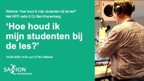 Thumbnail for entry ICT&O webinar: Hoe houd ik mijn studenten bij de les?