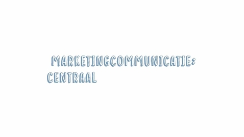 Thumbnail for entry Marketingcommunicatie 12: Centraal Creatief Concept